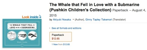 Amazon.com entry for The Whale that Fell in Love with a Submarine, authored by Akiyuki Nosaka and translated by Ginny Tapley Takemori. Published by Pushkin Children's Press.