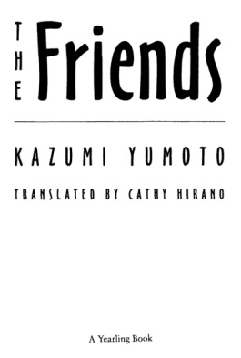 Title page of The Friends, authored by Kazumi Yumoto and translated by Cathy Hirano. Published by Yearling.
